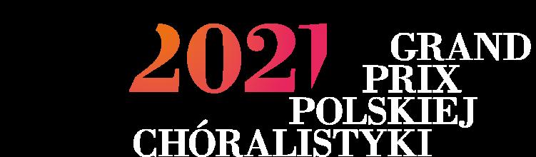GRAND PRIX POLSKIEJ CHÓRALISTYKI 2021